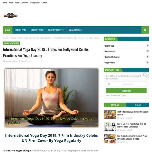 International Yoga Day 2019 : Tricks For Bollywood Celebs Practices For Yoga Usually