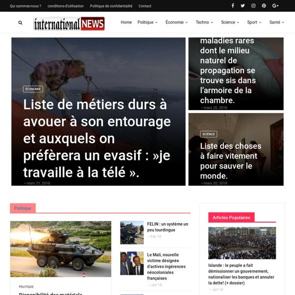 Internationalnews - Un site d'information et de réflexion sur l'actualité internationale, le nouvel ordre mondial, la géostratégie, la propagande, l'impérialisme, le nucléaire, l'économie, l'environnement et la culture, illustré de documentaires. Site gér