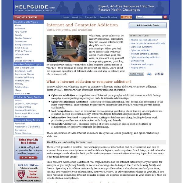 Internet and Computer Addiction: signs, symptoms, and treatment