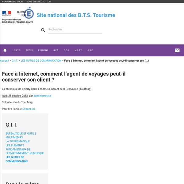 Face à Internet, comment l'agent de voyages peut-il conserver son client ? - Site national des B.T.S. Tourisme