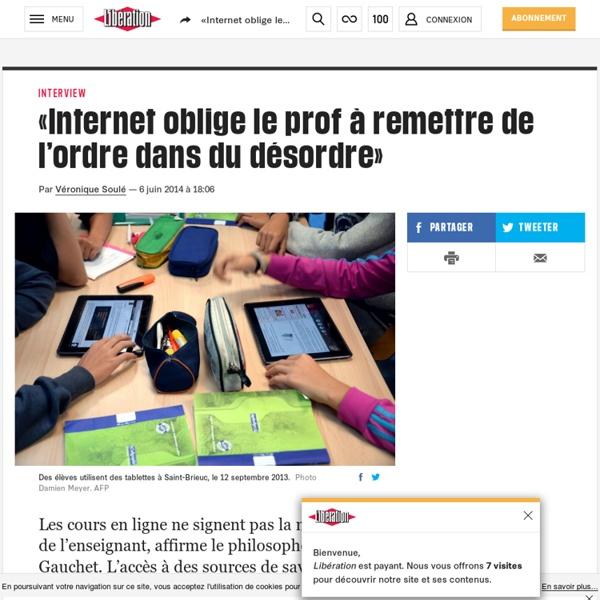 «Internet oblige le prof à remettre de l'ordre dans du désordre»