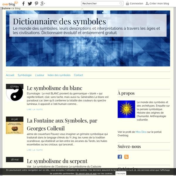 Dictionnaire des symboles - Le monde des symboles, leurs descriptions et interprétations à travers les âges et les civilisations. Dictionnaire évolutif et entièrement gratuit.