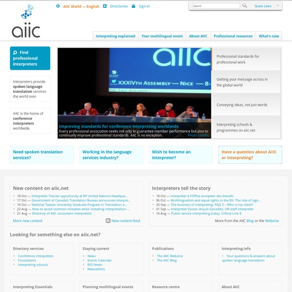 AIIC conference interpreters are professionals who translate orally from and into over 60 languages