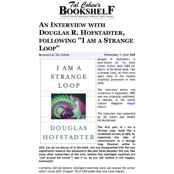An Interview with Douglas R. Hofstadter, following ''I am a Strange Loop''