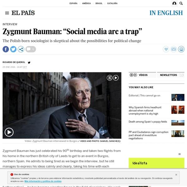 "Interview: Zygmunt Bauman: ""Social media are a trap"""