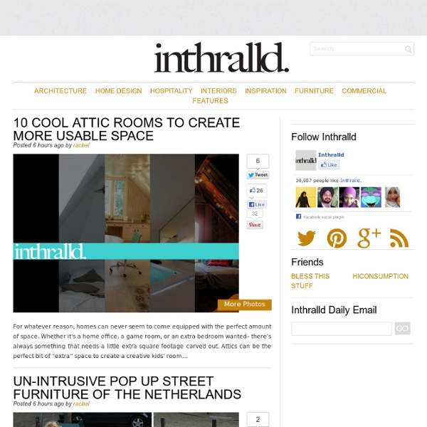 Inthralld - Interior Design, Home Ideas & Architecture