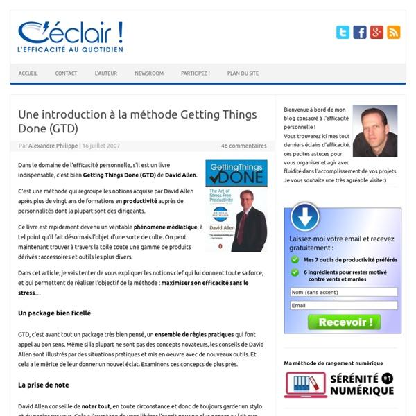 Une introduction à la méthode Getting Things Done (GTD, David Allen, productivité, développement personnel)