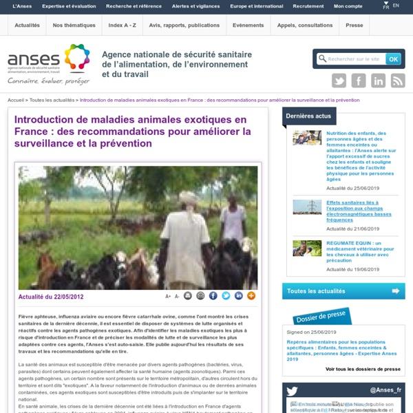 ANSES 22/05/12 Introduction de maladies animales exotiques en France : des recommandations pour améliorer la surveillance et la prévention .