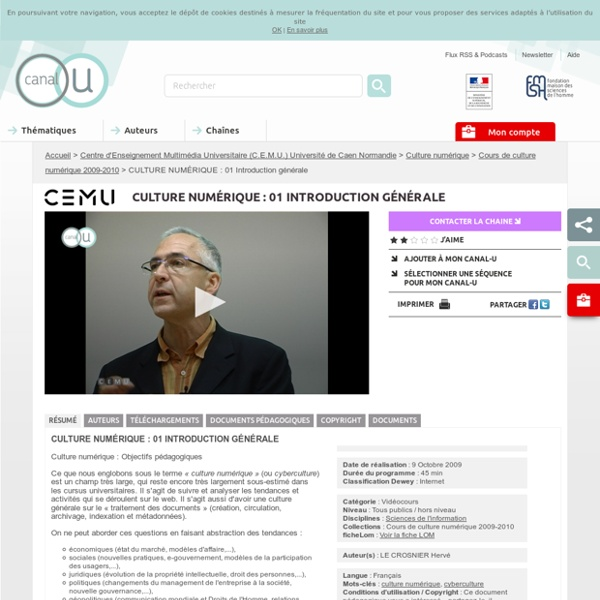 CULTURE NUMÉRIQUE : 01 Introduction générale - Centre d'Enseignement Multimédia Universitaire (C.E.M.U.) Université de Caen Normandie