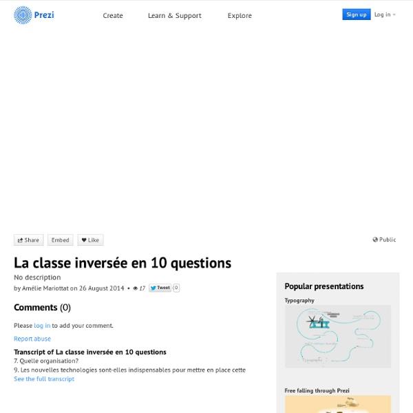 La classe inversée en 10 questions by Amélie Mariottat on Prezi