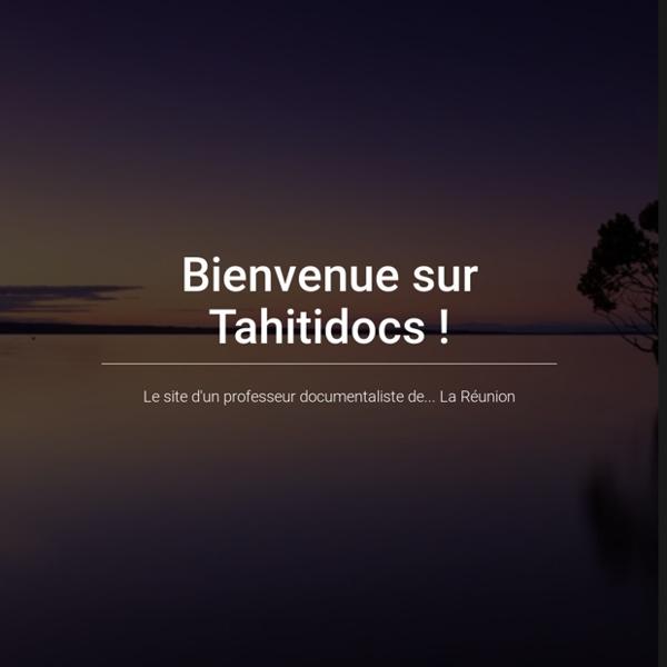 Tahitidocs. De Tahiti à Paris puis la Réunion ou inversement... La page d'un professeur-documentaliste
