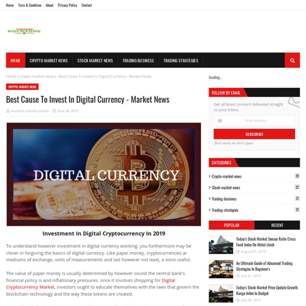 Best Cause To Invest In Digital Currency - Market News
