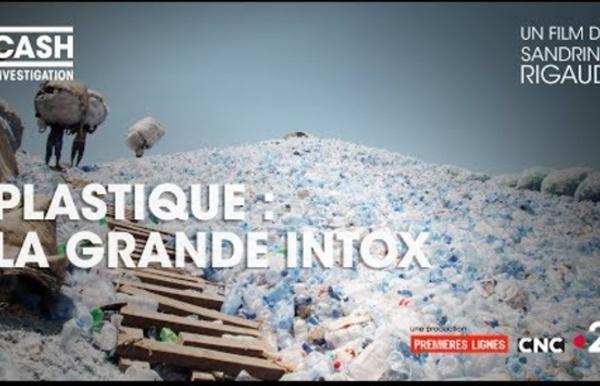 Cash investigation - Plastique : la grande intox (Intégrale)