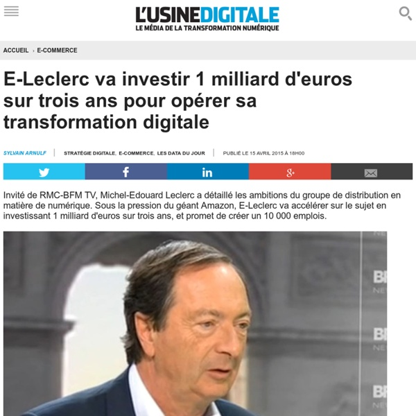 E-Leclerc va investir 1 milliard d'euros sur trois ans pour opérer sa transformation digitale