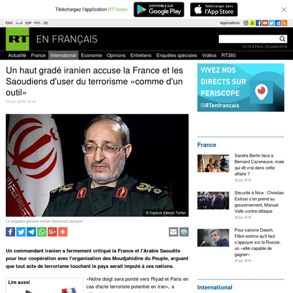 Un haut gradé iranien accuse la France et les Saoudiens d'user du terrorisme «comme d'un outil»