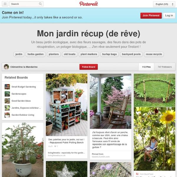 Mon jardin récup (de rêve) on Pinterest