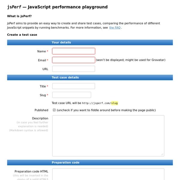 JsPerf: JavaScript performance playground