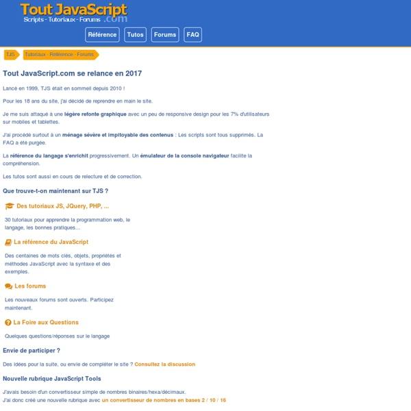 Tout JavaScript.com [Accueil] - Scripts, Tutoriaux, Forums pour webmasters et développeurs