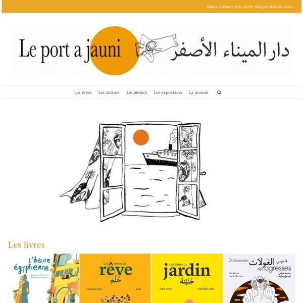 Albums jeunesse bilingues en français et en arabe - Le port a jauni