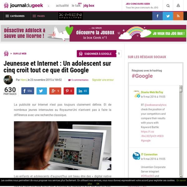 Jeunesse et Internet : Un adolescent sur cinq croit tout ce que dit Google