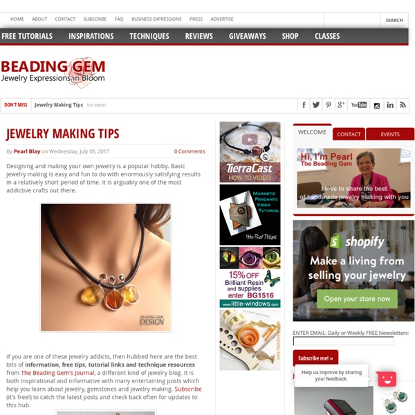 The Beading Gem's Journal: JEWELRY MAKING TIPS