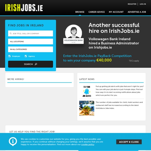 IrishJobs.ie for jobs in Ireland. Search IrishJobs.ie for jobs in Ireland, Dublin, Cork and Galway.