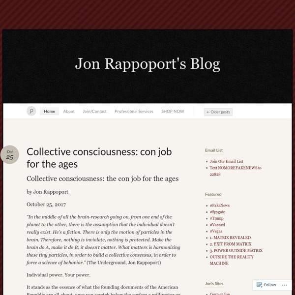 Jon Rappoport's Blog