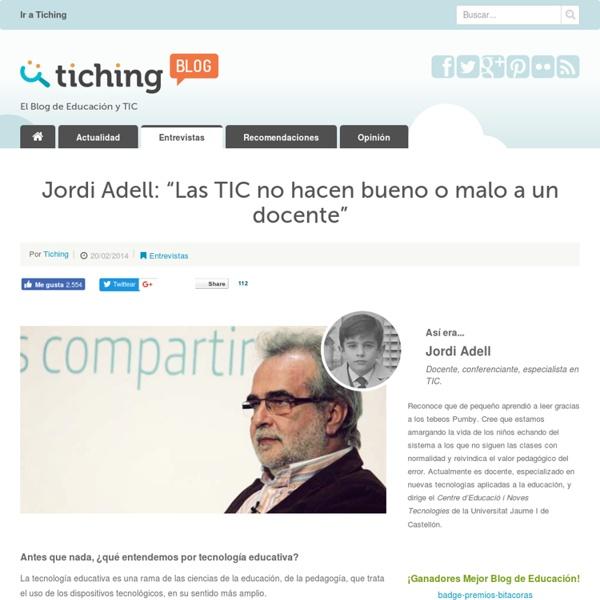 """Jordi Adell: """"Las TIC no hacen bueno o malo a un docente"""""""