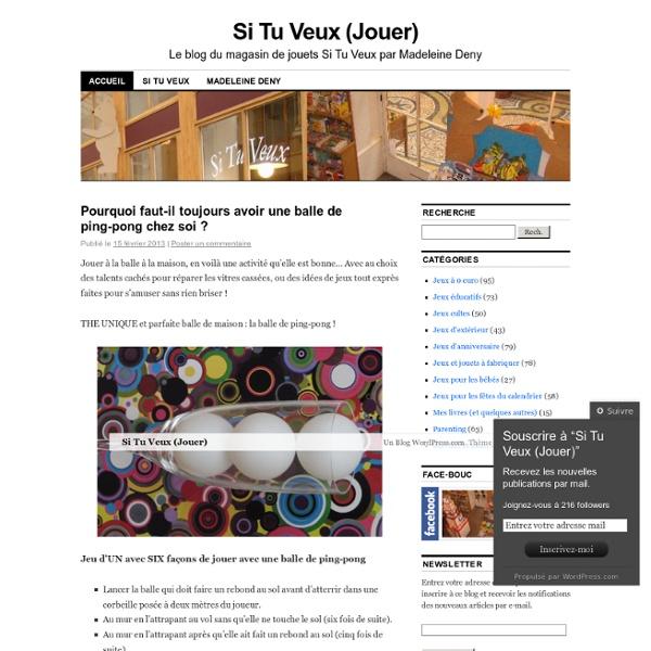 Le blog du magasin de jouets Si Tu Veux par Madeleine Deny