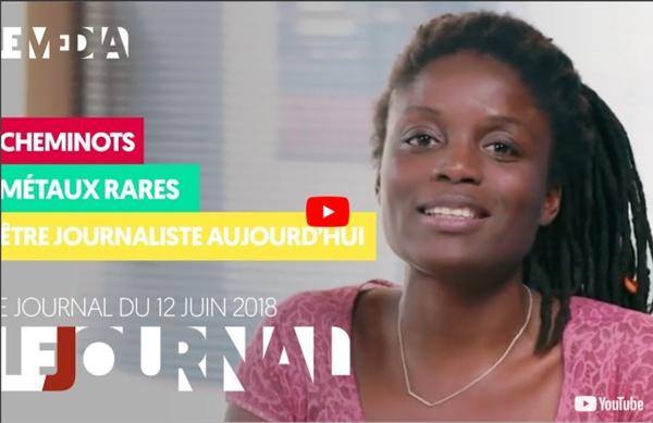 LE JOURNAL DU 12 JUIN 2018 : CHEMINOTS, MÉTAUX RARES, ÊTRE JOURNALISTE AUJOURD'HUI