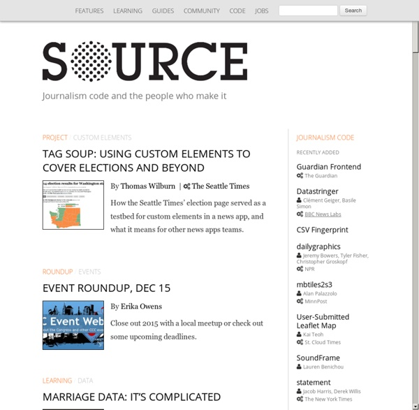 Source - Journalism Code, Context & Community - A project by Knight-Mozilla OpenNews