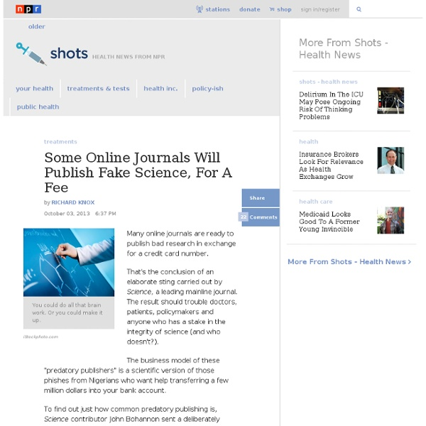 Some Online Journals Will Publish Fake Science, For A Fee : Shots - Health News