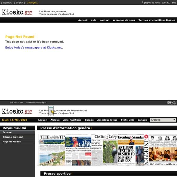 Les Unes des journaux de Royaume-Uni. Toute la presse d'aujourd'hui. Kiosko.net