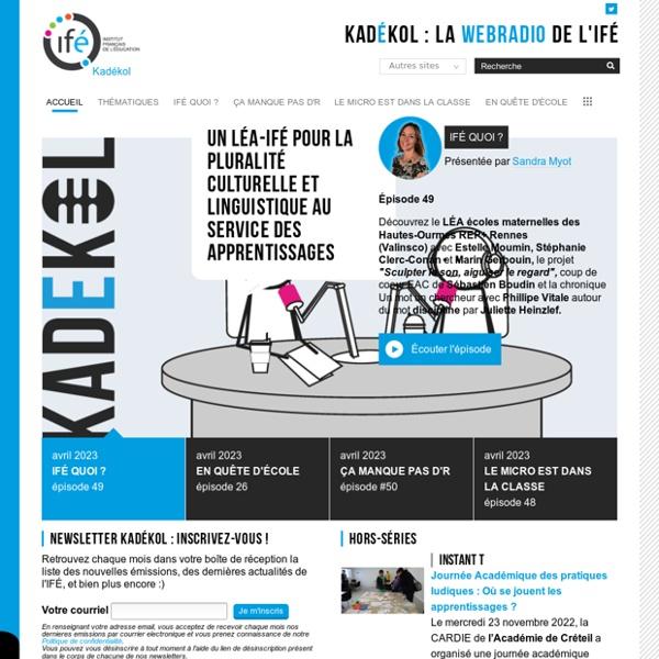 Kadekol webradio éducative - Accueil — La WebRadio de l'Institut Français de l'Éducation