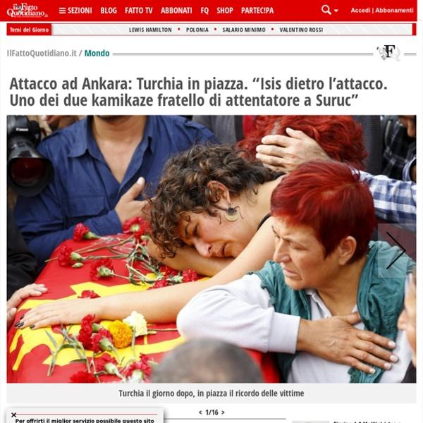 Ilfattoquotidiano.it_Attacco ad Ankara: Turchia in piazza.