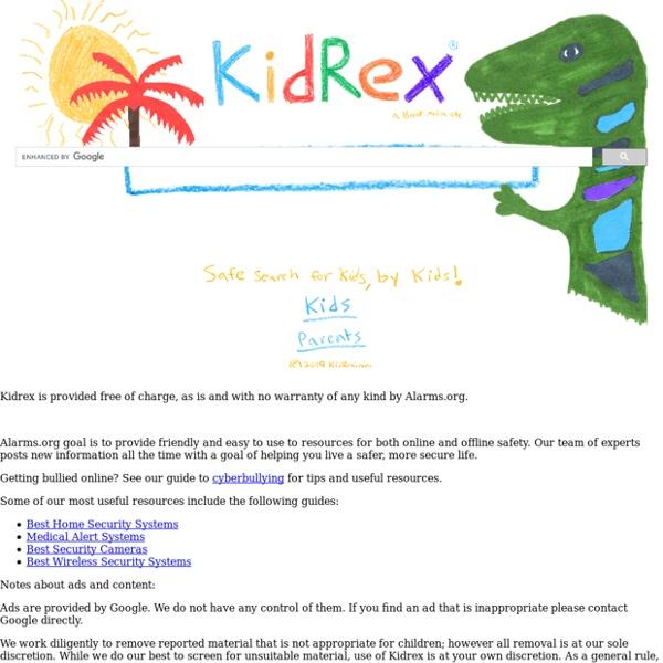 KidRex - Kid Safe Search Engine - Now powered by Alarms.org