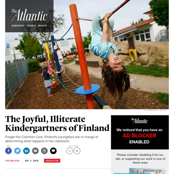 The Joyful Illiterate Kindergartners Of >> Why Kindergarten In Finland Is All About Playtime And Why That
