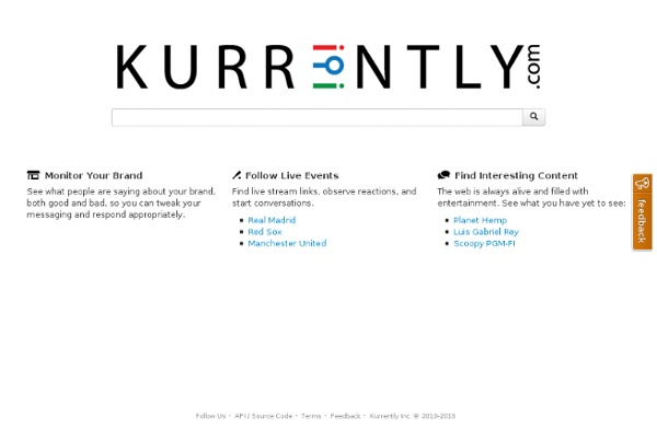 Kurrently - real-time social media search engine (Twitter, Facebook, Google+)