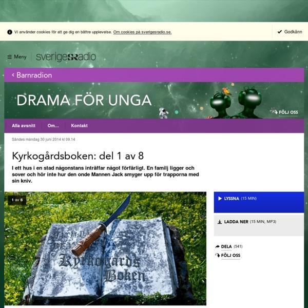 Kyrkogårdsboken: del 1 av 8 30 juni kl 09:14 - Unga Radioteatern
