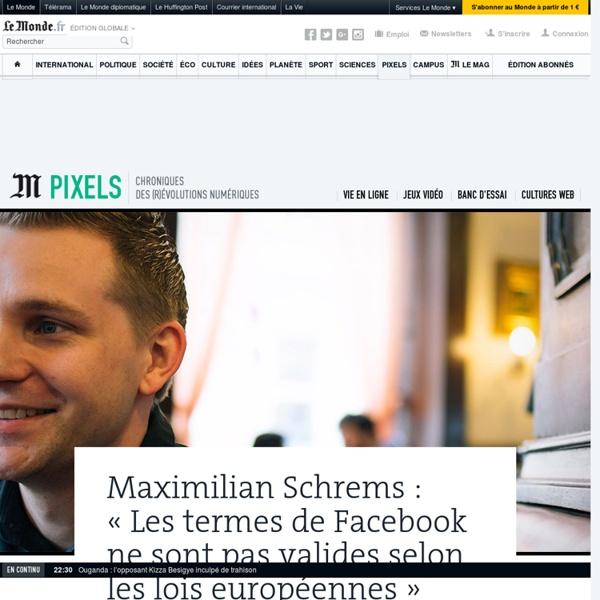 Maximilian Schrems : « Le but est de faire respecter à Facebook la législation européenne »