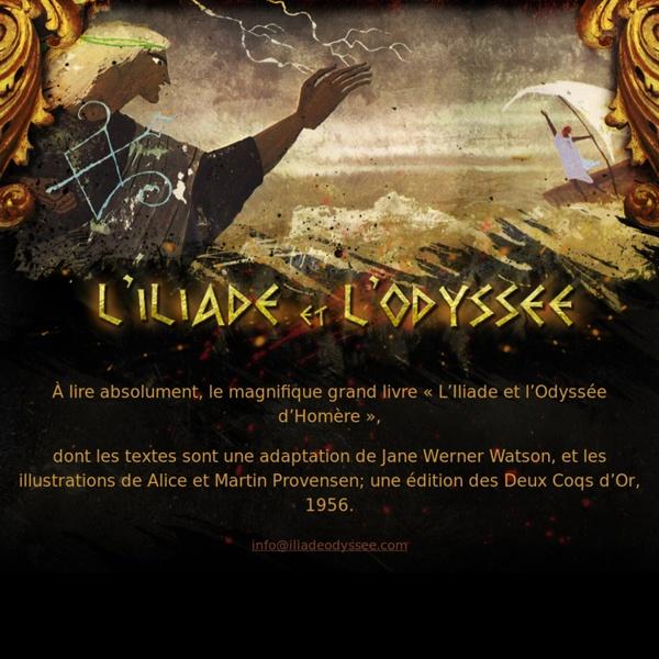 L'Iliade et l'Odyssée d'Homère - www.iliadeodyssee.com - Jane Werner Watson, Alice Provensen, Martin Provensen et Jean-Philippe Marin