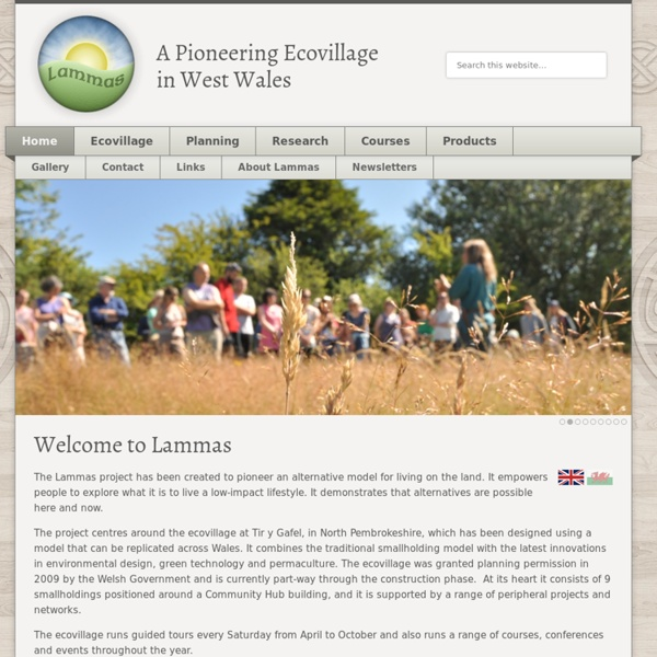 Lammas — A Pioneering Ecovillage in West Wales