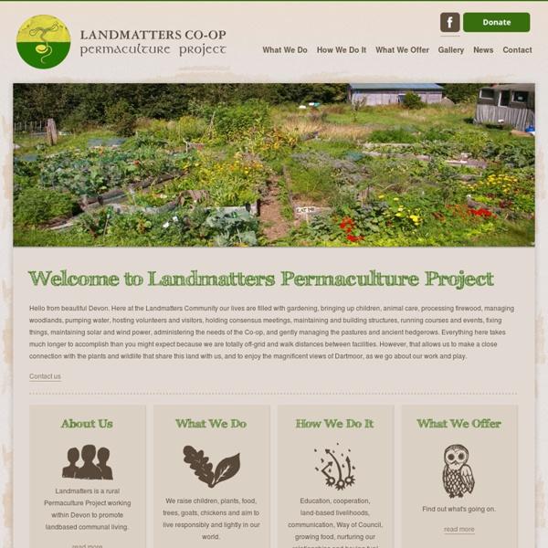Landmatters - Communauté de Permaculture au Royaume-Uni