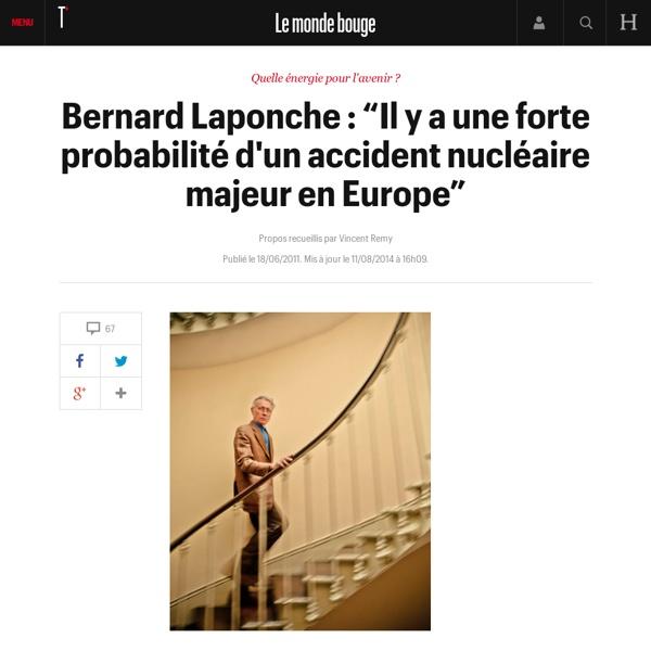 """Bernard Laponche : """"Il y a une forte probabilité d'un accident nucléaire majeur en Europe"""""""