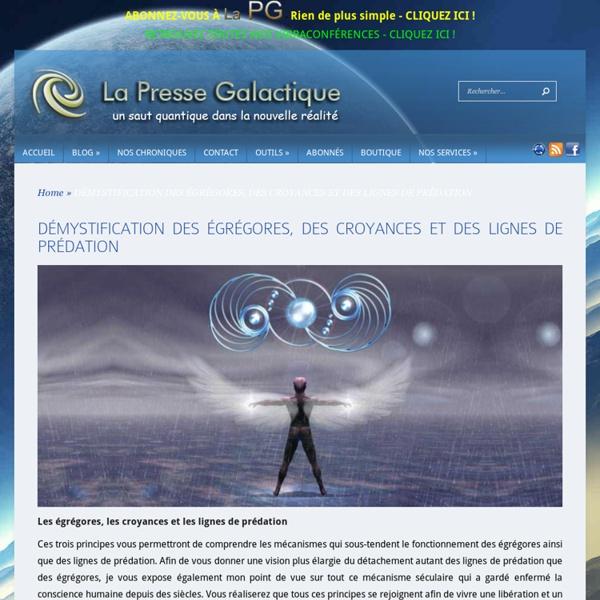 DÉMYSTIFICATION DES ÉGRÉGORES, DES CROYANCES ET DES LIGNES DE PRÉDATION