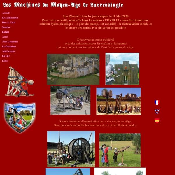 Camp de Guerre des Machines du Moyen-age à Larressingle Gers Gascogne Midi-Pyrénées Site de Loisir Touristique Médiéval