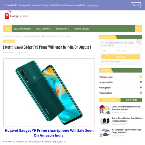 Latest Huawei Gadget Y9 Prime Will lunch In India On August 1