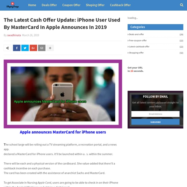 The Latest Cash Offer Update: iPhone User Used By MasterCard In Apple Announces In 2019