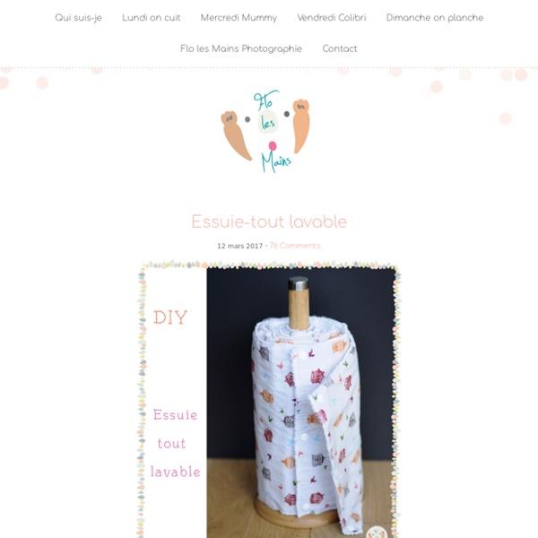 Essuie-tout lavable - Flo les mains - Blog DIY - Éducation positive - Zéro déchet