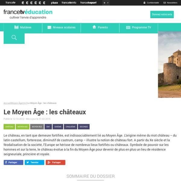 Le Moyen Âge : les châteaux